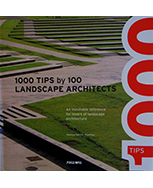 1000 TIPS BY 100 LANDSCAPE ARCHTECTS